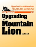 Best-selling author Joe Kissell guides you through every step in the process of upgrading to Mountain Lion