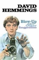 Blow-up ... And Other Exaggerations: The Autobiography Of David Hemmings