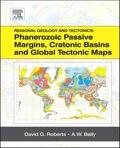 Regional Geology And Tectonics: Phanerozoic Passive Margins, Cratonic Basins And Global Tectonic Maps: Phanerozoic Passive Margins, Cratonic Basins And Global T