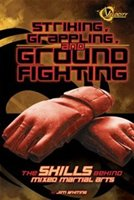 Striking, Grappling, And Ground Fighting: The Skills Behind Mixed Martial Arts