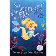 Danger in the Deep Blue Sea