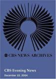 CBS Evening News (December 15, 2004)
