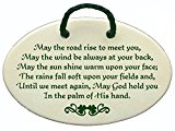 May the road rise to meet you, May the wind be always at your back, May the sun shine warm upon your face. Ceramic wall plaques handmade in the USA for 30 years.