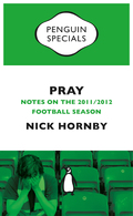 Pray: Notes On The 2011/2012 Football Season