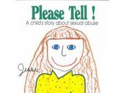 Please Tell! Early Steps Binding: Paperback Publisher: Perseus Distribution Services Publish Date: 1991/06/01 Synopsis: A young girl recounts how she was sexually abused by her uncle when she was four years old, and how her parents and other adults stopped him and have helped her, and advises other children facing the same problem to tell someone about it as soon as possible.A girl tells how she was sexually abused by her uncle when she was four years old, and how her parents and other adults stopped him and have helped her, and advises other children facing this problem to tell someone Language: ENGLISH Dimensions: 8.75 x 8.75 x 0.25 Weight: 0.25 ISBN-13: 9780894867767