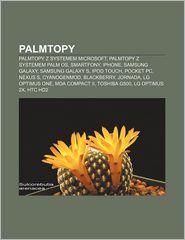 Palmtopy: Palmtopy Z Systemem Microsoft, Palmtopy Z Systemem Palm OS, Smartfony, IPhone, Samsung Galaxy, Samsung Galaxy S, IPod Touch, Pocket PC, Nexu