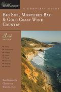 Explorer's Guide Big Sur, Monterey Bay & Gold Coast Wine Country: A Great Destination (third Edition)
