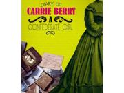 Diary Of Carrie Berry: A Confederate Girl (fact Finders)
