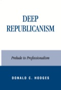 Deep Republicanism: Prelude to Professionalism establishes the importance of Machiavelli's radical republican agenda in understanding the major revolutions of the modern world