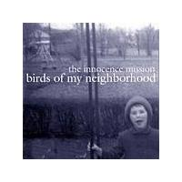 The Innocence Mission - Birds Of My Neighborhood (Music CD)