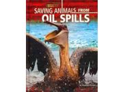 Saving Animals from Oil Spills Rescuing Animals from Disasters Binding: Library Publisher: Bearport Pub Co Inc Publish Date: 2011/08/01 Synopsis: Describes the rescue efforts involved in saving the lives of animals affected by an oil spill, showing how they are captured, cleaned, and released back into the wild