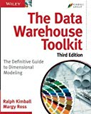 The Data Warehouse Toolkit: The Definitive Guide to Dimensional Modeling