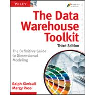 The Data Warehouse Toolkit The Definitive Guide To Dimensional Modeling