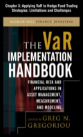The Var Implementation Handbook, Chapter 3 - Applying Var To Hedge Fund Trading Strategies: Limitations And Challenges