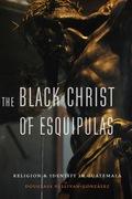 The Black Christ Of Esquipulas