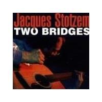 Jacques Stotzem - Two Bridges