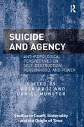 Suicide and Agency offers an original and timely challenge to existing ways of understanding suicide