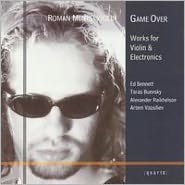 Game Over: Works for Violin & Electronics