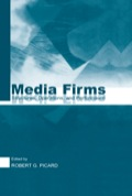 Media Firms presents studies applying the company level approach to media and communication firms