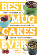 Make your cake and eat the whole thing, too! The mug cake is a warm, sweet little confection for one