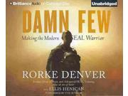 Damn Few Unabridged Binding: CD/Spoken Word Publisher: Brilliance Audio Publish Date: 2014/01/14 Synopsis: Explaining the unique psychology behind the SEALs' legendary training program, a high-level SEAL officer reveals the modern techniques that transform a chosen few into lethal warriors and details how the SEALs' creative operations became front-and-centerin America's War on Terror
