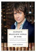 PBS wine guru Mark Oldman quenches the universal thirst for the affordable gems coveted by insiders
