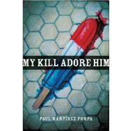 My Kill Adore Him