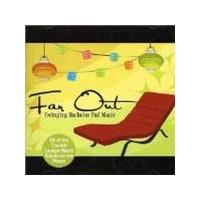 Various Artists - Far Out: Swinging Bachelor Pad Music