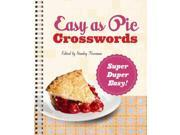 Easy as Pie Crosswords: Super-Duper Easy! Publisher: Sterling Pub Co Inc Publish Date: 2/5/2013 Language: ENGLISH Pages: 96 Weight: 1.16 ISBN-13: 9781402797446 Dewey: 793