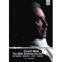 Claudio Arrau: The 80th Birthday Recital (Music CD)