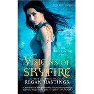 Visions of Skyfire : An Awakening Novel