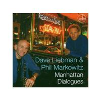 Dave Liebman And Phil Markowitz - Manhattan Dialogues [US Import]