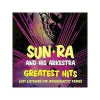 Sun Ra And His Arkestra - Greatest Hits - Easy Listening For Intergalactic Travel (Music CD)