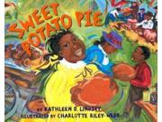Sweet Potato Pie Binding: Paperback Publisher: Lee & Low Books Publish Date: 2008/03/30 Synopsis: During a drought in the early 1900s, a large, loving African American family finds a delicious way to earn the money they need to save their family farm