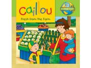 Fresh From The Farm (caillou: Ecology Club)