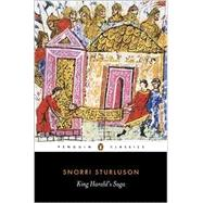 King Harald's Saga : Harald Hardradi Of Norway: From Snorri Sturluson's Heimskringla
