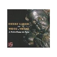 Pierre Labric joue Widor et Vierne a Notre-Dame de Paris (Music CD)