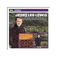 Jerry Lee Lewis - Another Place Another Time/She Even Woke Me Up To Say Goodbye