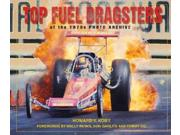 Top Fuel Dragsters Of The 1970s Photo Archive (photo Archive)