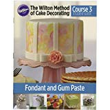 The Wilton Method of Cake Decorating Course 3