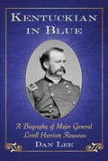 Kentuckian In Blue: A Biography Of Major General Lovell Harrison Rousseau