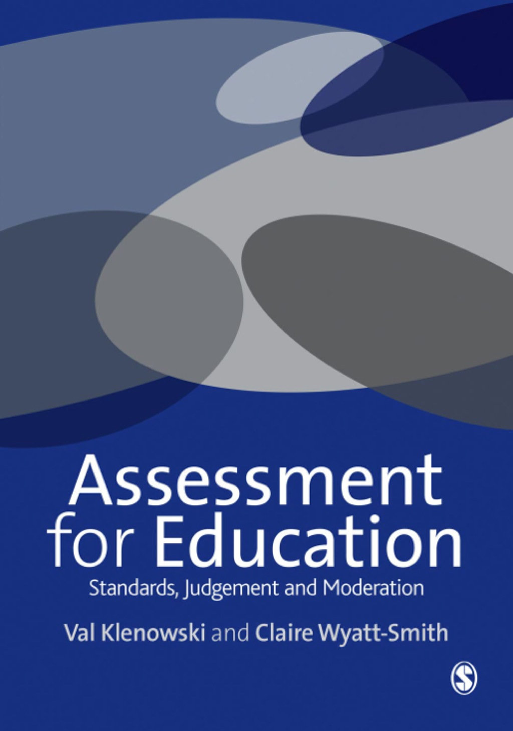 Assessment For Education: Standards  Judgement And Moderation (ebook)