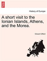 A Short Visit To The Ionian Islands, Athens, And The Morea.