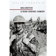 Bolsheviki : A Dead Serious Comedy