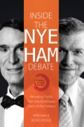 "With Millions watching this live debate on February 4, 2014, ""Bill Nye, the Science Guy"" squared off with Answers in Genesis founder and president Ken Ham"