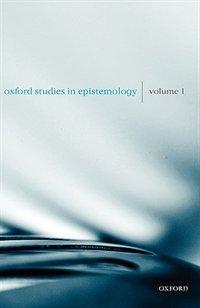 Oxford Studies in Epistemology Volume 1