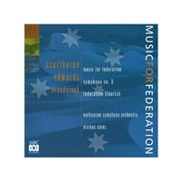 Edwards/Broadstock/Sculthorpe - Music For Federation (Stenz, Melbourne SO)