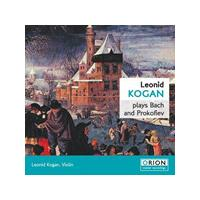 Leonid Kogan - Leonid Kogan Plays Bach And Prokofiev