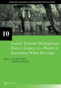 Aquifer Systems Management: Darcy's Legacy In A World Of Impending Water Shortage: Selected Papers On Hydrogeology 10