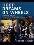 Hoop Dreams on Wheels is a life-history study of wheelchair athletes associated with a premier collegiate wheelchair basketball program